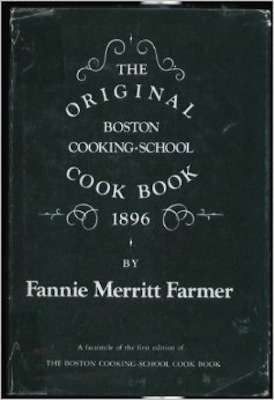 The first Fannie Farmer Boston Cooking-School Cookbook
