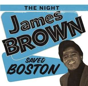 night_james_brown_saved_boston