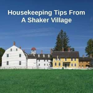 shaker village housekeeping tips 1