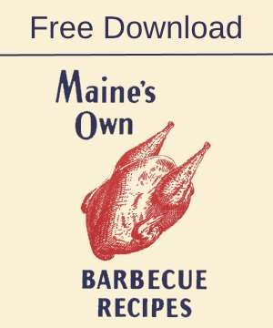 "Members: Download Brownie Schrumpf's ""Maine's Own Barbecue Recipes!"""