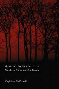 Arsenic Under the Elms, about the murder of Jennie Cramer