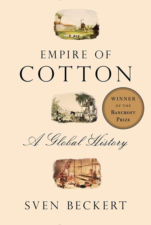 Empire Of Cotton: A <strong>Global</strong> History