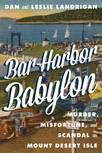 Bar Harbor Babylon - A Great New Book From New England Historical Society